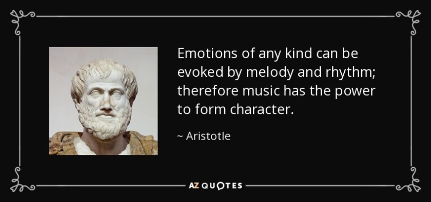 quote-emotions-of-any-kind-can-be-evoked-by-melody-and-rhythm-therefore-music-has-the-power-aristotle-59-1-0128